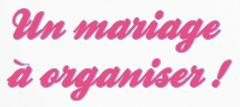 Un mariage à organiser